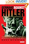 Germans Against Hitler: The Stauffenb...