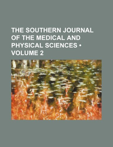 The Southern Journal of the Medical and Physical Sciences (Volume 2)