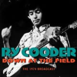 Ry Cooder Down At The Field