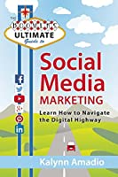 The Boomer's Ultimate Guide to Social Media Marketing: Learn How to Navigate the Digital Highway