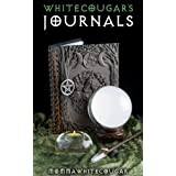 WHITECOUGAR'S JOURNALS: the diaries of a Wiccan Witch! (Witchcraft and Wicca books)by MommaWhiteCougar The...