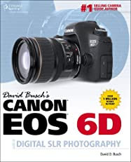 David Busch's Canon EOS 6D Guide to Digital SLR Photography, 1st ed. (David Busch's Digital Photography Guides)