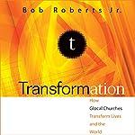 Transformation: How Glocal Churches Transform Lives and the World | Bob Roberts Jr.