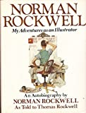 Norman Rockwell, my adventures as an illustrator: An autobiography (089387034X) by Norman Rockwell
