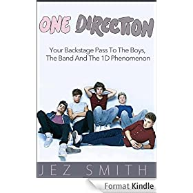 One Direction: Your Backstage Pass To The Boys, The Band, And The 1D Phenomenon (English Edition)