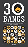 30 Bangs: The Shaping Of One Man's Game From Patient Mouse To Rabid Wolf (English Edition)