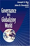 Governance in a Globalizing World (0815764073) by Nye, Joseph S. Jr.