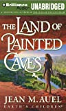 The Land of Painted Caves (Earths Children? Series) by Auel, Jean M. (2011) Audio CD