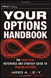 Your Options Handbook: The Practical Reference and Strategy Guide to Trading Options (Wiley Trading)