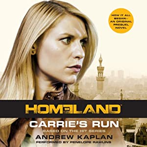 Carrie's Run: A Homeland Novel | [Andrew Kaplan]