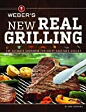 Weber's New Real Grilling: The ultimate cookbook for every backyard griller by Jamie Purviance (April 2 2013)