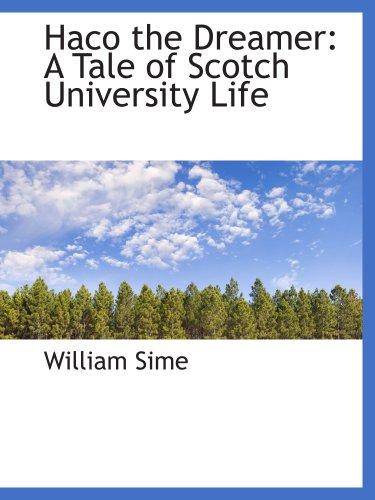 Haco the Dreamer: A Tale of Scotch University Life
