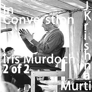 J Krishnamurti in Conversation with Iris Murdoch Part 2 | [Jiddu Krishnamurti]