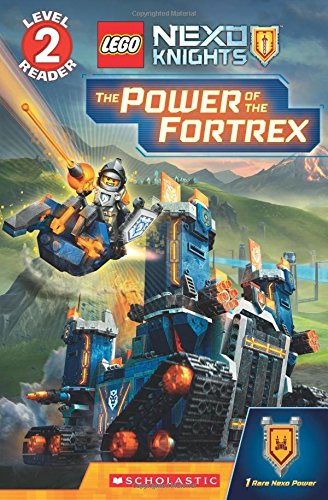 The Power of the Fortrex (Scholastic Reader, Level 2: Lego Nexo Knights) (Lego Nexo Knights: Reader, Level 2)