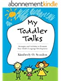 My Toddler Talks: Strategies and Activities to Promote Your Child's Language Development (English Edition)