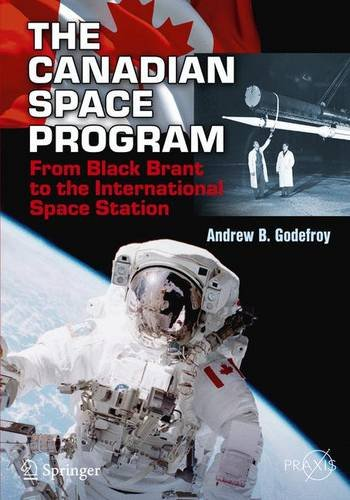 canadas-space-program-from-black-brant-to-the-international-space-station-springer-praxis-books