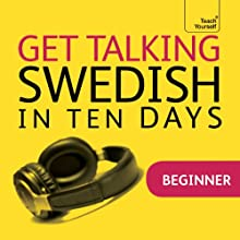 Get Talking Swedish in Ten Days Speech by Regina Harkin Narrated by  Teach Yourself Languages