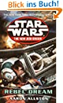 Rebel Dream: Star Wars (The New Jedi...