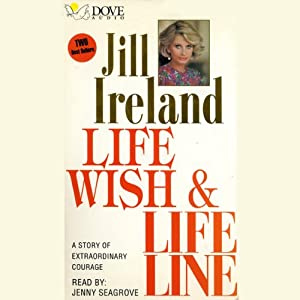 Life Wish and Life Lines | [Jill Ireland]