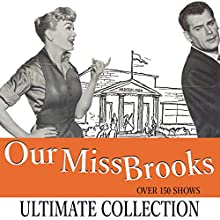 Our Miss Brooks: The Ultimate Collection - Over 180 Shows Radio/TV Program by Al Lewis Narrated by Eve Arden, Gale Gordon