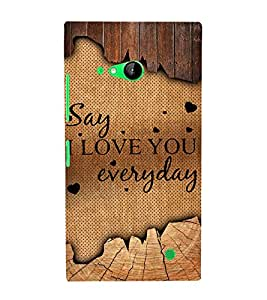 Say I Love U Everyday 3D Hard Polycarbonate Designer Back Case Cover for Nokia Lumia 730 :: Microsoft Lumia 730 :: Microsoft Lumia 735