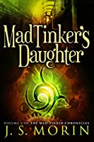 Mad Tinker's Daughter (Mad Tinker Chronicles Book 1)