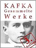 Image of Kafka - Gesammelte Werke: Die Verwandlung, Das Urteil, Amerika, der Prozeß, das Schloß u.v.m. (Gesammelte Werke bei Null Papier 2) (German Edition)