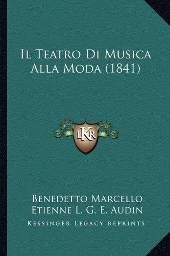 Il Teatro Di Musica Alla Moda (1841)