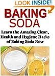 Baking Soda: Learn the Amazing Clean,...