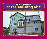 img - for How It Happens at the Building Site book / textbook / text book