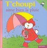echange, troc Thierry Courtin - T'choupi aime bien la pluie