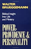 Power, Providence, and Personality: Biblical Insight into Life and Ministry (0664251382) by Brueggemann, Walter