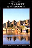 echange, troc Bibliothèque du Voyageur - Le Grand Guide du Pays de Galles 1992