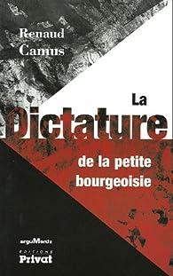 La dictature de la petite bourgeoisie par Renaud Camus