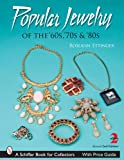 img - for Popular Jewelry of the '60, '70s, & '80s (Schiffer Book for Collectors) book / textbook / text book
