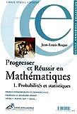 echange, troc Jean-Louis Roque - Progresser et réussir en mathématiques, tome 1 : probabilités, statistiques