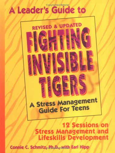 A Leader's Guide to Fighting Invisible Tigers: A Stress Management Guide for Teens: 12 Sessions on Stress Management and Lifeskills Development Picture