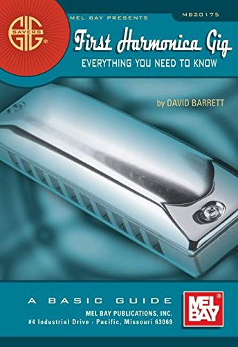 First Harmonica Gig: Everything You Need to Know: A Basic Guide (Gig Savers)