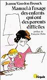 echange, troc Jeanne Van den Brouck - Manuel à l'usage des enfants qui ont des parents difficiles