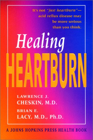 Healing Heartburn (A Johns Hopkins Press Health Book)