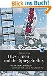 HD-Filmen mit der Spiegelreflex: Mit...