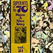 Super Hits of the '70s: Have a Nice Day, Vol. 21