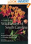 A Guide to the Wildflowers of South C...