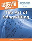 img - for The Complete Idiot's Guide to the Art of Songwriting (Idiot's Guides) book / textbook / text book