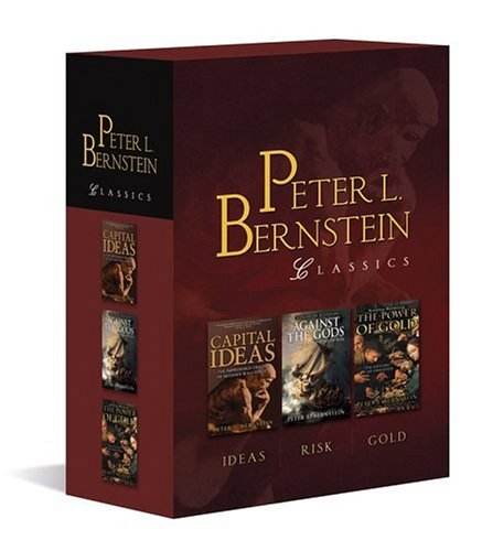 Peter L. Bernstein Classics Boxed Set  Capital Ideas  Against the Gods  The Power of Gold