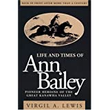 Life and Times of Ann Bailey ~ Virgil Anson Lewis