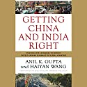 Getting China and India Right: Strategies for Leveraging Economies for Global Advantage (       UNABRIDGED) by Haiyan Wang, Anil K. Gupta Narrated by Stow Lovejoy