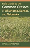 Product 0700619453 - Product title Field Guide to the Common Grasses of Oklahoma, Kansas, and Nebraska
