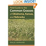 Field Guide to the Common Grasses of Oklahoma, Kansas, and Nebraska by Iralee Barnard