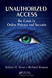 img - for Unauthorized Access: The Crisis in Online Privacy and Security book / textbook / text book